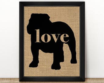 English Bulldog / Bully Love - Burlap Home Decor Wall Print for Dog Lovers - Farmhouse Style Silhouette - Personalized (More Breeds) (101p)