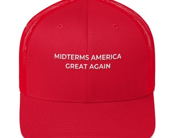 Midterms America Great Again Trucker Hat