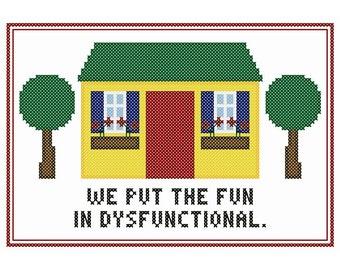 We Put the Fun in Dysfunctional - Original Cross Stitch Chart