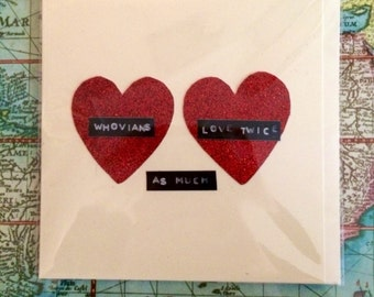 Whovians Love Twice As Much Valentine's Day card, Doctor Who Valentine's Day card, Handmade Valentine's Day card,