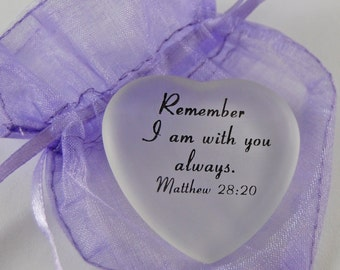 Frosted Heart Word Stone - Remember I am with you always.  Matthew 28:20