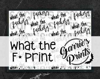 Printable | What the F Print |