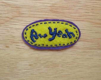 """Proclamation: """"Aw Yeah"""" (Patch, Pin, Brooch, or Magnet)"""