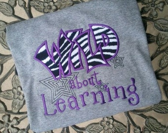 Wild about Learning Teacher shirt Wild about Learning School Shirt