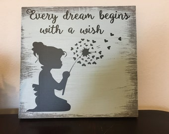 Every Dream Begins With A Wish Sign