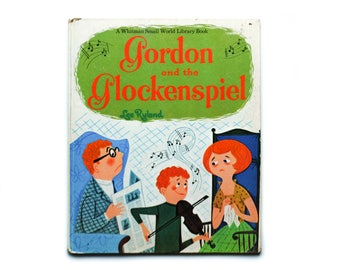 Gordon and the Glockenspiel by Lee Ryland 1966 A Whitman Small World Library Book Vintage Children's Book hardcover
