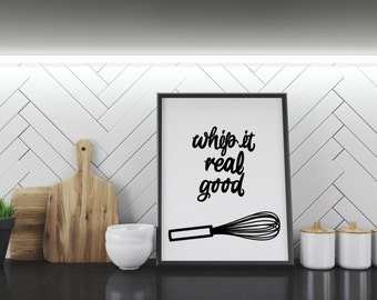 Kitchen PRINTABLE Art- Whip It Real Good