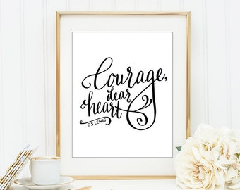 Courage Dear Heart Wall Art C. S. Lewis Quotes Typography Quotes Calligraphy Wall Art Black and White  Inspritational Wall Art Dorm Decor