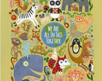 We Are All In This Together 13 x 19 Print