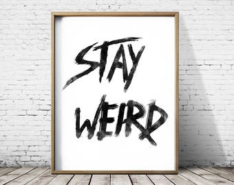 Typography Print Typography Poster Typography Wall Art Quote Print Stay Weird
