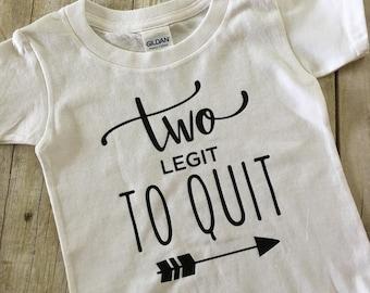 Two Legit to Quit   Too Legit to Quit   Second Birthday Shirt   2nd Birthday Shirt   Toddler Shirt   Black Vinyl   Cotton Tee Shirt
