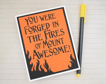 Handmade Greeting Card - Cut out flames - You were forged in the fires of mount Awesome - Lord of the Rings Inspired - Funny Mothers nerdy