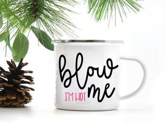 Blow Me Camp Mug / / Cast Iron Mug / / je suis tasse chaude / / drôle Camp Mug / tasse en métal / / Camping Mug / / tasse émaillée