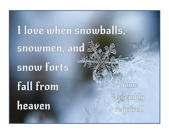 Snow printable Snowmen saying Snowball quote, Snow from heaven Snowflake Some assembly required fun saying, Holiday decor, Winter wall print