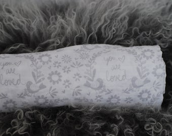 You are Loved, Muslin Swaddle Blanket, Flowers and Birds, Woodland, Neutral Gray and White, Baby Shower Gift