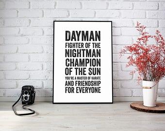 Dayman - It's Always Sunny In Philadelphia  Quote Print