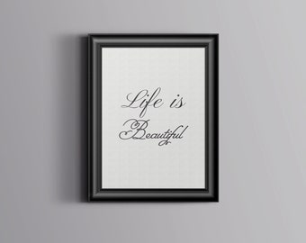 life is beautiful,instant download,wall art,quote,printable,home decor,wall decor,modern,gift,summer,chic