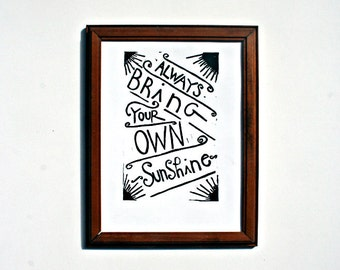 """always bring your own sunshine linoleum block print - 9"""" x 12"""" wall art"""