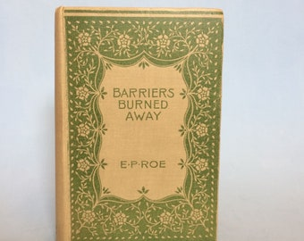 Barriers Burned Away by E. P. Roe  1900