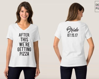"""RESERVED: 4 """"PIZZA V-neck Relaxed fit T-Shirts"""" front and back printing - Bridesmaid Getting Ready Outfit - Bridesmaid Shirt"""