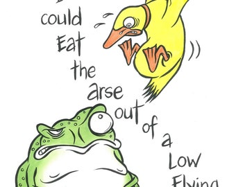 """Australian Art Print - """"So Hungry I Could Eat the Arse Out of a Low Flying Duck"""""""