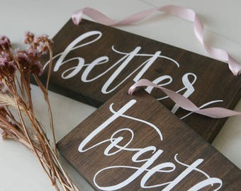 Better Together Signs, Wedding Chair Signs, Rustic Wooden Wedding Sign, Wedding Gift, Bride and Groom, Sweetheart Table