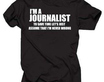 Journalist T-shirt Funny Journalist tee shirt Gift for Journalist Journalism Tee