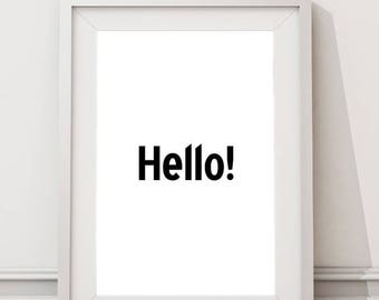 Hello! Inspirational Quote Instant Download Large Art Print, Motivational Modern Minimalist Typography Wall Art, Quote and Words Poster