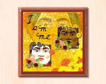 I Am Me - Instant Downloadable Art Print Digital Wall Art Printable Frida Kahlo Art Home Decor