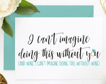 Funny Bridesmaid proposal, Funny Asking Card, Bridesmaid Cards, Be My MOH, Be My Maid of Honor, Be My Bridesmaid