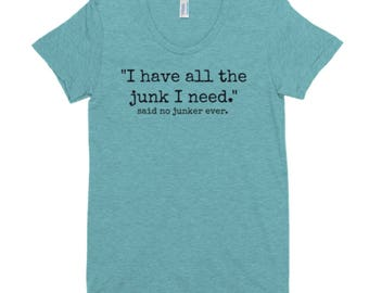 I have all the junk I need Tee   Multi-Colors with Black Letters   Junk   Thrift