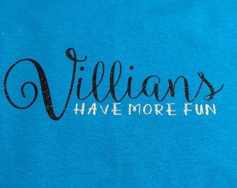 Disney VILLIANS Have More Fun t-shirt tee