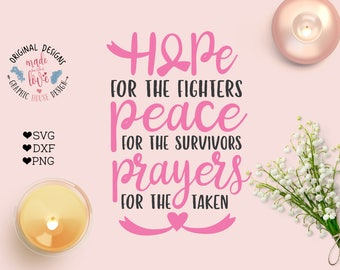 Hope for the Fighters, Peace for the Survivors, Prayers for the Taken, Breast Cancer Awareness, Breast Cancer svg, Breast Cancer Cut File