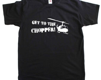 Get To The Chopper Funny Mens Loose Fit Cotton T-Shirt
