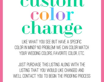 Custom color change fee   Change the color of your card to make it match your wedding or event