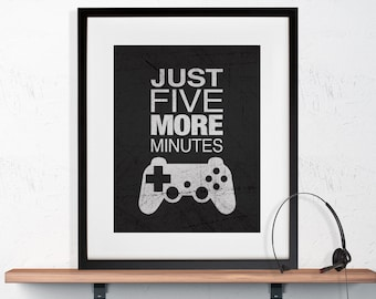 """Gamer Wall Art """"Just Five More Minutes"""" 8x10 or 11x14 Matted Options"""