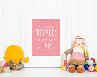Freckle Face Sign,  A Girl Without Freckles Is Like a Night Without Stars, Star Sign, Pink Printable Wall Art for Girls Room, Freckles Sign