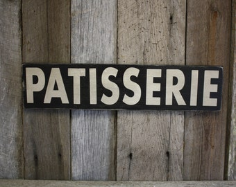 Patisserie Sign, Fixer Upper Style, Bakery Decor, French Bakery Sign, Rustic Bakery Sign, Kitchen Sign, Farmhouse sign