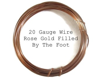20 Gauge Wire, Rose Gold Filled Wire, By The Foot, Round, Half Hard Wire for Wire Wrapping Jewelry, Gemstones and Beads