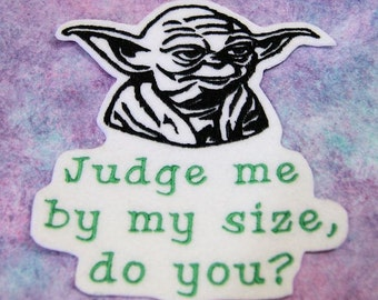 Judge Me By My Size, Do you? Iron On Embroidery Patch MTCoffinz