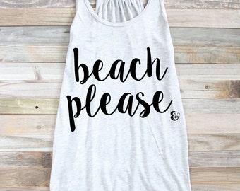 Beach Please Tank - Beach Tank - Funny Beach Tank - Summer Tank - Beach Graphic Tee - Women's Beach Graphic Tee - Funny Quote Tank