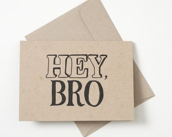 Greeting Card - Hey Bro
