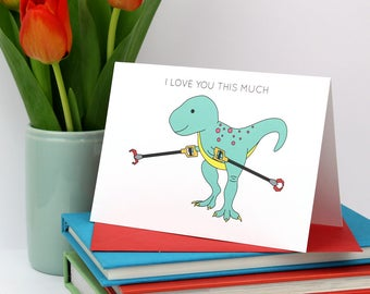 I Love You This Much, Father's day card, dinosaur card, love card, love, trex, tyrannosaurus, greeting card, dinosaur, valentine's day card