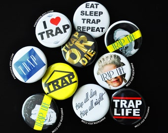 Trap Life Buttons, Trap Party, Trap Music, Trap or die, Trap life, Trap Party Favors, Trap Birthday, I love Trap, Trap House, Trap Buttons
