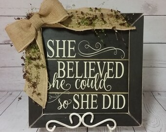 She Believed She Could So She Did Decor / Custom Wood Sign