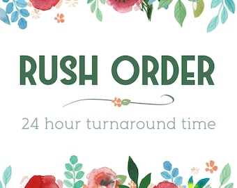 Rush Order Upgrade | 24 Hour Turnaround Time | Priority Processing | Jump the Order Queue!