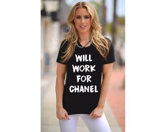 Will Work For Chanel Tee, Chanel T-Shirt, Chanel T-Shirt by Socialitte