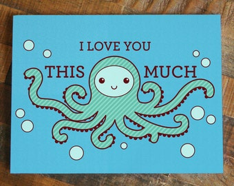I Love You THIS MUCH Octopus Greeting Card - Animal Humor Pun Funny Card - Love Card - Anniversary Card - Father's Day - I Love You card