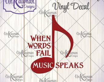 When Words Fail Music Speaks Iron On Vinyl Decal