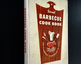 Sunset Barbeque Cook Book, how to, recipes, menus, 1950's,classic recipes